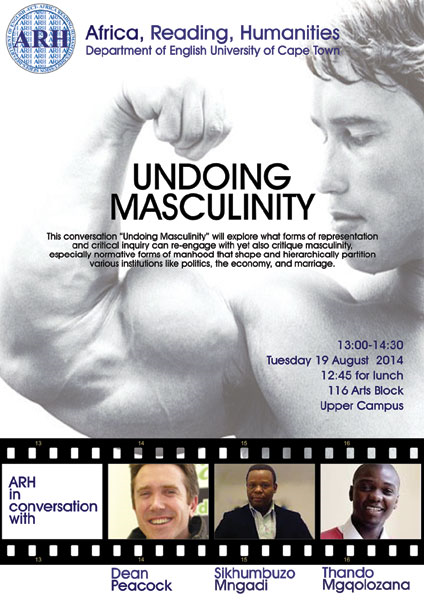 Undoing Masculinity--Africa Reading Humanities UCT Aug 19 2014