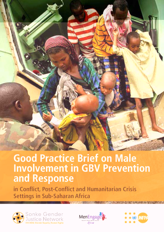 """""""Good Practice Brief on Male Involvement in GBV Prevention and Response in Conflict, Post-Conflict and Humanitarian Crisis Settings in Sub-Saharan Africa"""""""