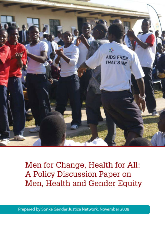 Men for Change, Health for All: A Policy Discussion Paper on Men, Health and Gender Equity