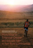 PhotoVoice to Empower Children and Educate Men in Two Rural Communities
