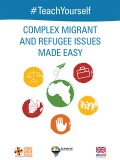 Complex Migrant Refugee Issues Made Easy