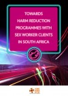 Towards Harm Reduction Programmes Sex Worker Clients SA